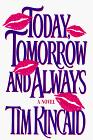 TODAY, TOMORROW AND ALWAYS by Tim Kincaid