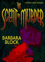 THE SCENT OF MURDER by Barbara Block