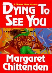 DYING TO SEE YOU by Margaret Chittenden