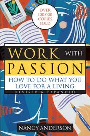 WORK WITH PASSION: How to Do What You Love for a Living by Nancy Anderson