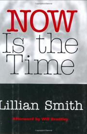 NOW IS THE TIME by Lillian Smith