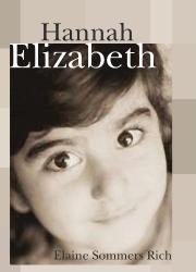 HANNAH ELIZABETH by Elaine Sommers Rich