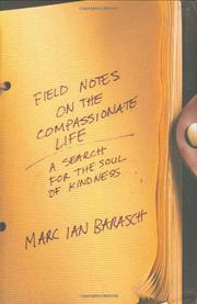 FIELD NOTES ON THE COMPASSIONATE LIFE by Marc Ian Barasch
