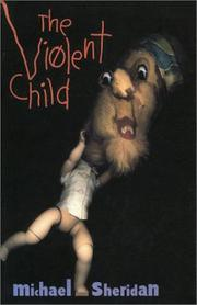 THE VIOLENT CHILD by Michael Sheridan