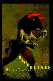 BLOODLINES by Bruce Ducker