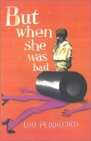 BUT WHEN SHE WAS BAD... by Lou Peddicord