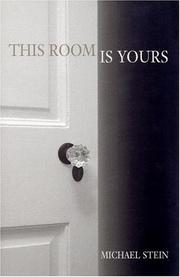 THIS ROOM IS YOURS by Michael Stein