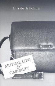 MUTUAL LIFE & CASUALTY by Elizabeth Poliner