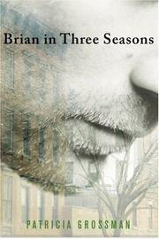 BRIAN IN THREE SEASONS by Patricia Grossman