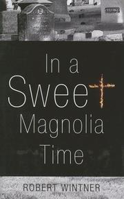 IN A SWEET MAGNOLIA TIME by Robert Wintner