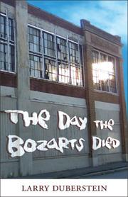 THE DAY THE BOZARTS DIED by Larry Duberstein