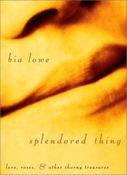 SPLENDORED THING by Bia Lowe