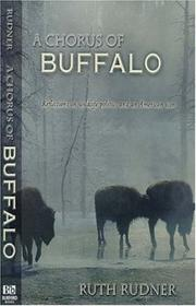 A CHORUS OF BUFFALO by Ruth Rudner