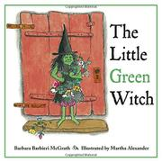 THE LITTLE GREEN WITCH by Barbara Barbieri McGrath