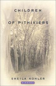 CHILDREN OF PITHIVIERS by Sheila Kohler