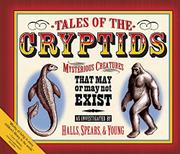 TALES OF THE CRYPTIDS by Kelly Milner Halls
