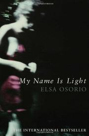 MY NAME IS LIGHT by Elsa Osorio