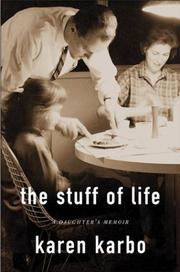 THE STUFF OF LIFE by Karen Karbo