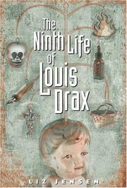 THE NINTH LIFE OF LOUIS DRAX by Liz Jensen