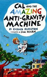 CAL AND THE AMAZING ANTI-GRAVITY MACHINE by Richard Hamilton