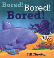 BORED! BORED! BORED! by Jill Newton