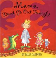 MAMA, DON'T GO OUT TONIGHT by Sally Gardner