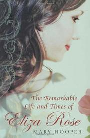 Book Cover for THE REMARKABLE LIFE AND TIMES OF ELIZA ROSE