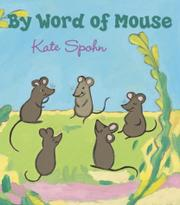 BY WORD OF MOUSE by Kate Spohn