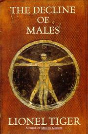 THE DECLINE OF MALES by Lionel Tiger