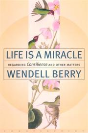 LIFE IS A MIRACLE by Wendell Berry