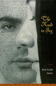 THE ROAD TO FEZ by Ruth Knafo Setton