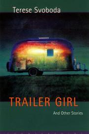 TRAILER GIRL by Terese Svoboda