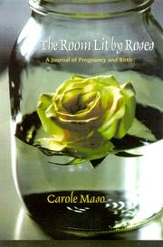 THE ROOM LIT BY ROSES by Carole Maso