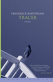 TRACER by Frederick Barthelme