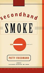 SECONDHAND SMOKE by Patty Friedmann