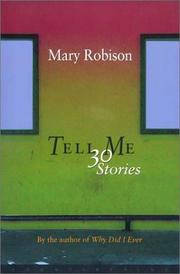 TELL ME by Mary Robison