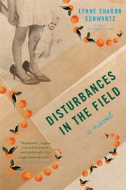 DISTURBANCES IN THE FIELD by Lynne Sharon Schwartz