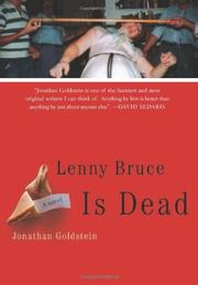 LENNY BRUCE IS DEAD by Jonathan Goldstein