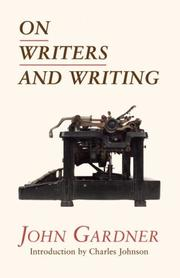 ON WRITERS AND WRITING by John Gardner