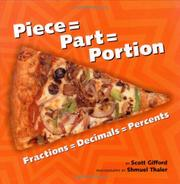 PIECE = PART = PORTION, FRACTIONS = DECIMALS = PERCENTS by Scott Gifford