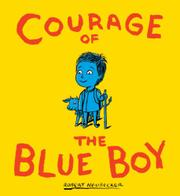 COURAGE OF THE BLUE BOY by Robert Neubecker