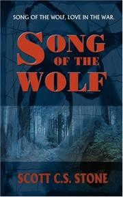 SONG OF THE WOLF by Scott C.S. Stone