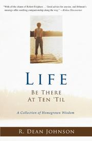 LIFE: BE THERE AT TEN 'TIL by R. Dean Johnson