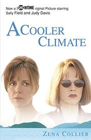 A COOLER CLIMATE by Zena Collier