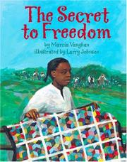 THE SECRET TO FREEDOM by Marcia Vaughan