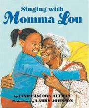 SINGING WITH MOMMA LOU by Linda Jacobs Altman