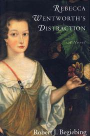 REBECCA WENTWORTH'S DISTRACTION by Robert J. Begiebing