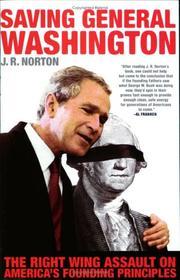 SAVING GENERAL WASHINGTON by J.R. Norton
