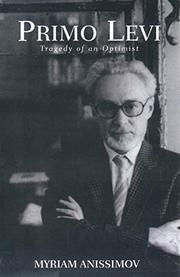 PRIMO LEVI: Tragedy of an Optimist by Myriam Anissimov