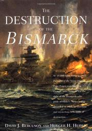 THE DESTRUCTION OF THE BISMARCK by David J. Bercuson
